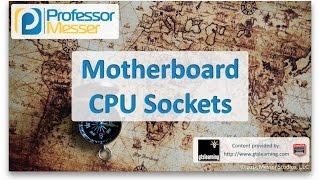 CPU Sockets - CompTIA A+ 220-901 - 1.2