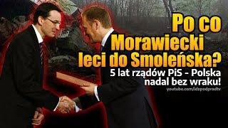 Po co Morawiecki leci do Smoleńska? 5 lat rządów PiS – Polska nadal bez wraku!