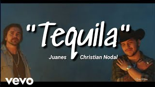 Juanes, Christian Nodal   Tequila (LETRA) Estreno 2019
