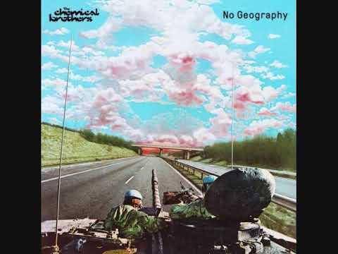 The Chemical Brothers -  No Geography -Full Album