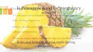 Is Pineapple good for preganancy women