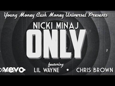 Only (Lyric Video) [Feat. Drake, Lil Wayne & Chris Brown]