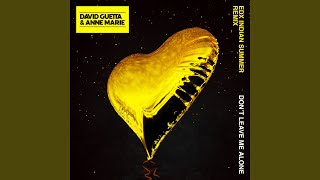 Don't Leave Me Alone (feat. Anne Marie) (EDX's Indian Summer Extended Mix)