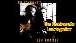 The Rembrandts - Lost Together