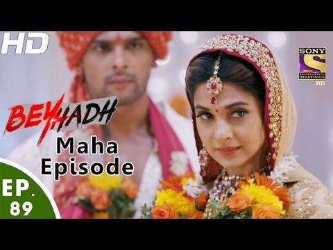 Download Beyhadh - बेहद  - Maha Episode - Ep 89 - 10th Feb, 2017 HD Mp4 3GP Video and MP3