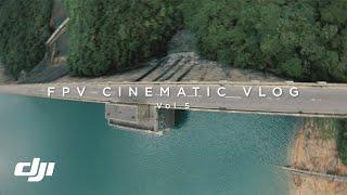 FPV Cinematic Vlog vol.5