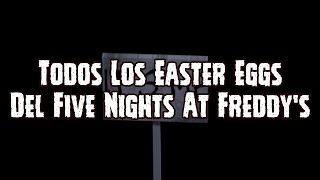 Todos los Easter Eggs De Five Nights At Freddy's