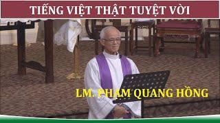 Tiếng Việt Thật Tuyệt Vời | Cha Phạm Quang Hồng