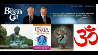 Dave Hunt - Yoga and The Emerging Church