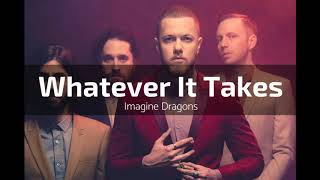 Imagine Dragons - Whatever It Takes [Mp3 Download]