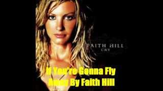 If You're Gonna Fly Away By Faith Hill *Lyrics in description*