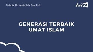 Generasi Terbaik Umat Islam