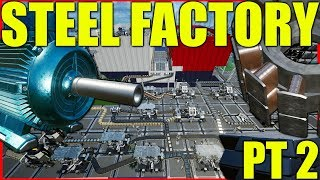 Satisfactory Gameplay   Steel Factory Pt 2
