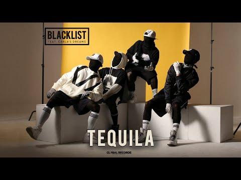 Blacklist feat. Carla's Dreams  - Tequila | Official Video