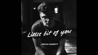 Little Bit of You - Kevin Garrett (Official Audio)