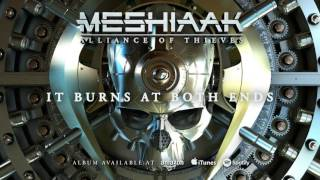 Meshiaak - It Burns At Both Ends (Alliance Of Thieves) 2016