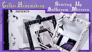 Scaring Up Bathroom Mirrors - Gothic Homemaking Presents