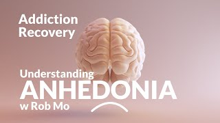 Anhedonia After Addiction | The Inability To Feel Pleasure After Getting Sober
