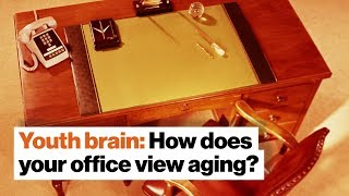 Youth brain: How does your office view aging? | Dave Asprey by Big Think
