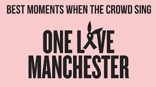 #ONELOVEMANCHESTER | BEST MOMENTS WHEN THE CROWD SING