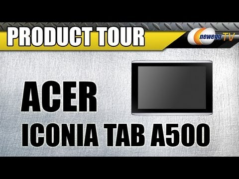 Newegg TV: Acer Iconia Tab A500 Android NVIDIA Tegra 2 Tablet PC Product Tour