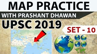 Map practice for UPSC 2019 - Set 10 - Places In News - Current affairs 2019