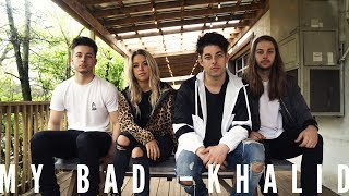 Khalid - My Bad (BONRAY Cover)