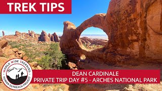 Arches National Park - Private Trip Day #5 | Trek Tips