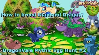 FREE MONOLITH AND HOW TO BREED THE DIAMOND DRAGON?? DragonVale Mythic Egg Hunt #2! DragonVale #12