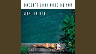 Justin Holt Doesn't Look Good On You