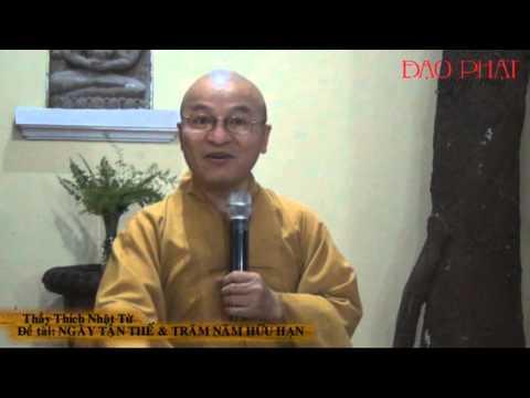 Ngày tận thế và trăm năm hữu hạn (26/12/2012) Thích Nhật Từ