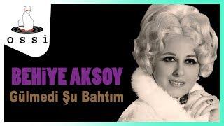 Behiye Aksoy / Gülmedi Şu Bahtım