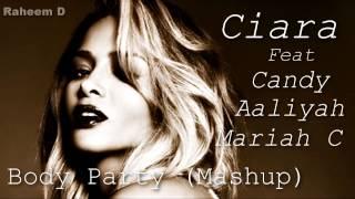 Ciara Vs Mariah Carey Vs Aaliyah Vs Candy   Body Party (Mashup)