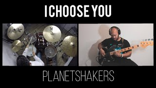I Choose You  Planetshakers | Bass & Drum Cover