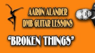 "Dave Matthews Band ""Broken Things"" Tutorial"