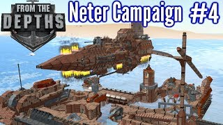 From The Depths | Ep 4 |  Base Takeover!! | Neter Campaign Gameplay
