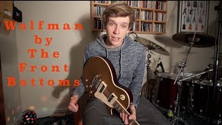"How to Play ""Wolfman"" by The Front Bottoms on Guitar!"