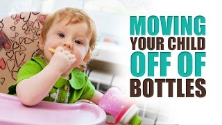 Moving Your Baby Off of Bottles
