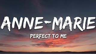 Anne Marie   Perfect To Me (Lyrics)