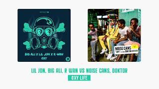 Lil Jon, Big Ali, R Wan Vs Noise Cans, Doktor   Oxy Life (mashup)