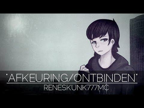 ReneSkunk777MC - Afkeuring / Ontbinden (Official Lyric Video)