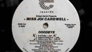 Miss Joi cardwell - Goodbye (4am dub)