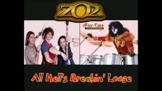 ZO2 - All Hells's Breakin' Loose