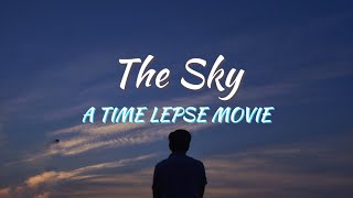 When I Look Up at The Sky      Time Lapse Movie   Film By Tanim   Sony A6400+Kit