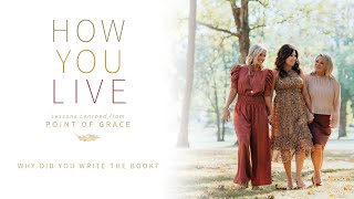 Point of Grace: Why did you write the book?