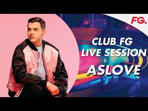 ASLOVE - Club FG Live Session
