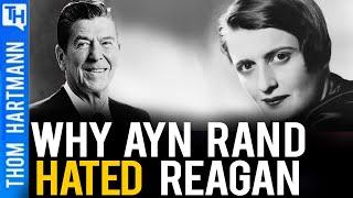 The Real Reason Ayn Rand Hated Reagan One