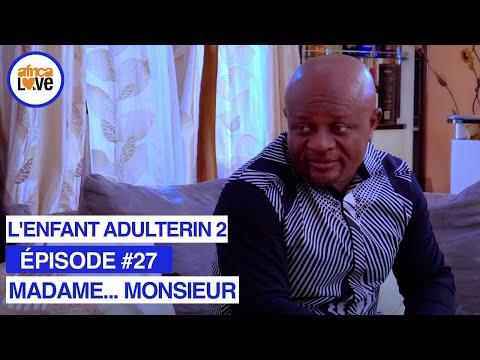 MADAME... MONSIEUR - épisode #27 - L'enfant adultérin 2 (série africaine, #Cameroun)