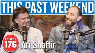 Ari Shaffir | This Past Weekend w/ Theo Von #176