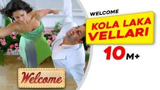 Kola Laka Vellari | Welcome | Akshay Kumar | Katrina Kaif
